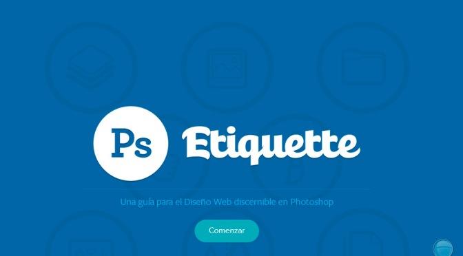 Photoshop Etiquette: Guía de Diseño Web en Photoshop